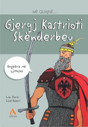 Më quajnë... Gjergj Kastrioti Skënderbeu