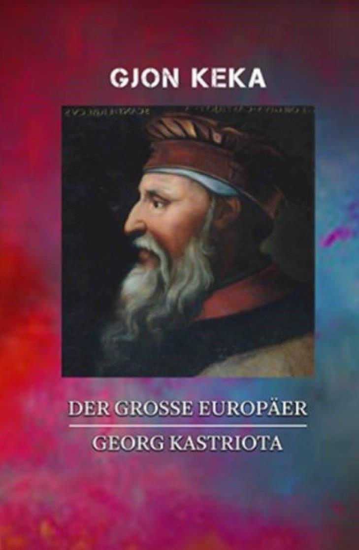 Der Grosse Europaer Georg Kastrota