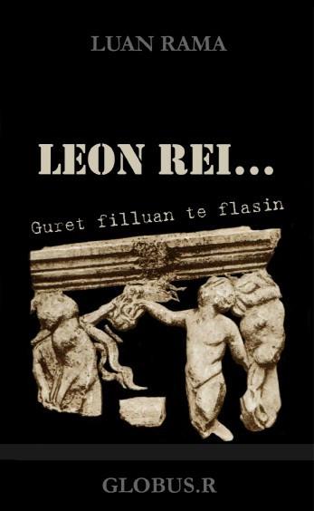 Léon Rey… dhe gurët filluan të flasin