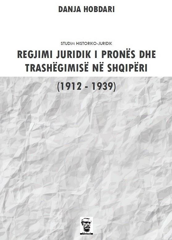 Regjimi juridik i pronës në Shqipëri (1912-1939)