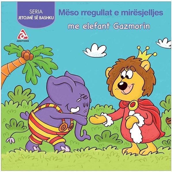 Mëso rregullat e mirësjelljes me elefant Gazmorin