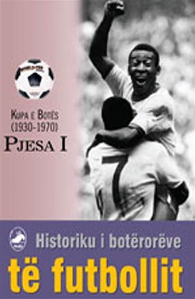 Historiku i botërorëve të futbollit I