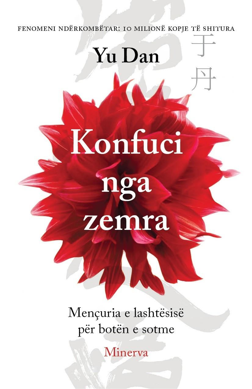 Konfuci nga zemra - Mençuria e lashtësisë për botën e sotme