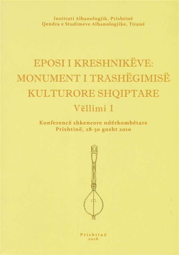 Eposi i kreshnikëve: Monument i trashëgimisë kulturore shqiptare vëll. 1