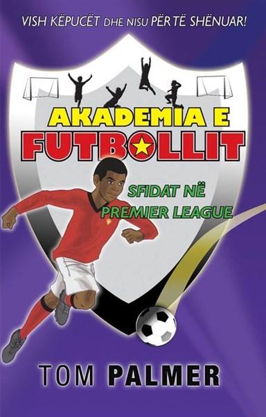 Akademia e futbollit - Sfidat në premier league