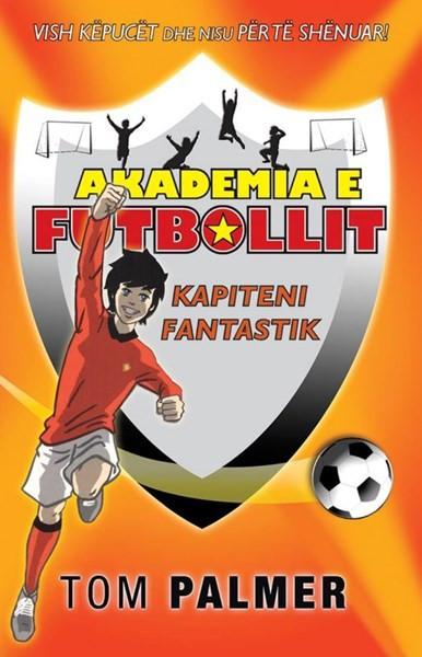 Akademia e futbollit - Kapiteni Fantastik
