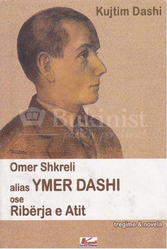 Omer Shkreli alias Ymer Dashi ose ribërja e Atit