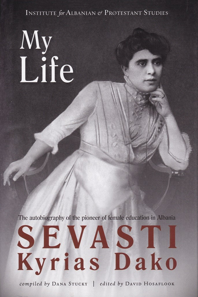My life: the autobiography og the pioneer of female education in Albania HC
