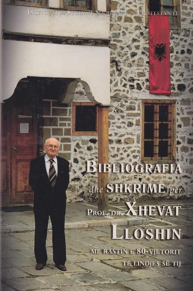 Bibliografia dhe shkrime për Prof. Dr. Xhevat Lloshi