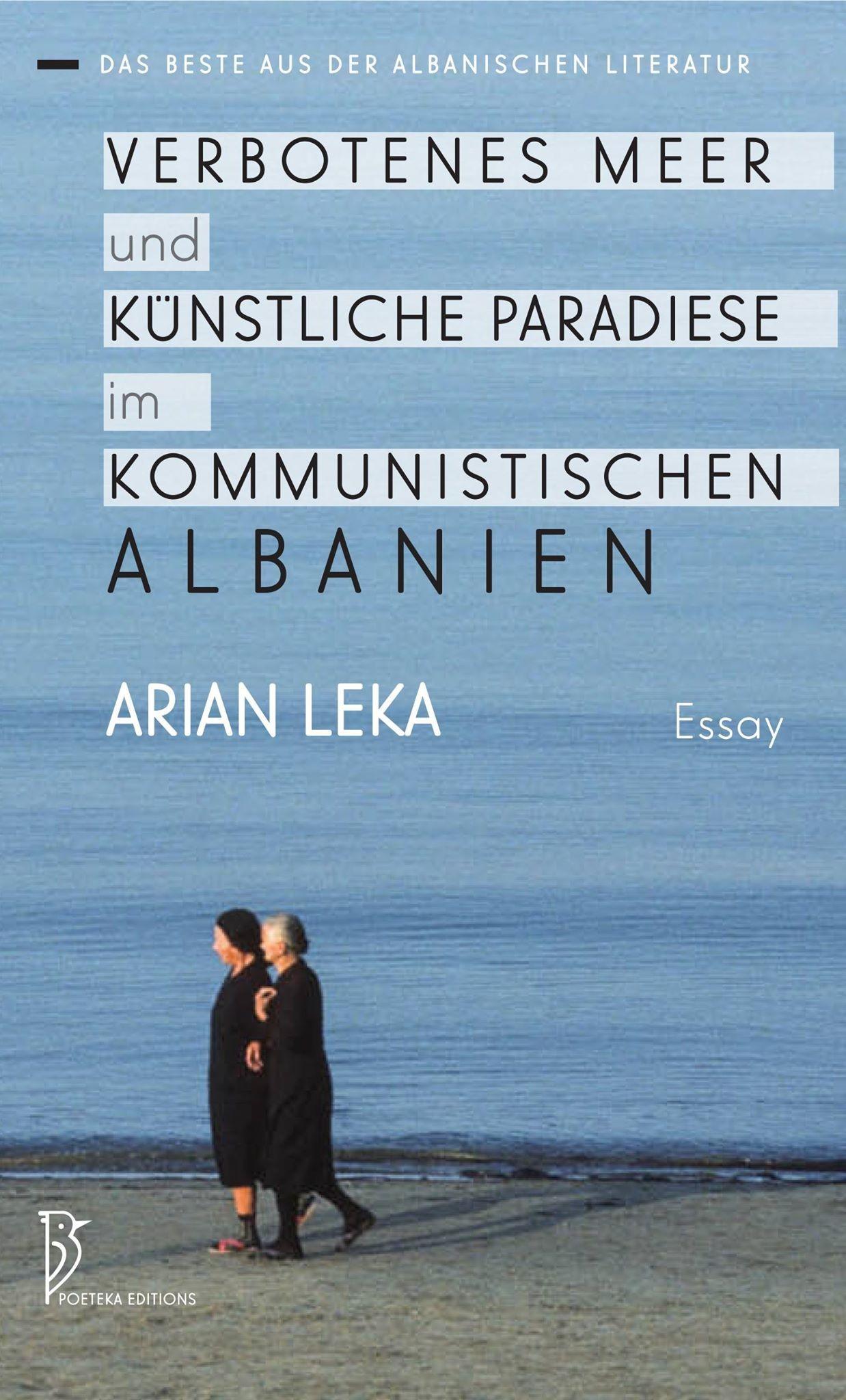 Verbotenes Meer und künstliche Paradiese im kommunistischen Albanien