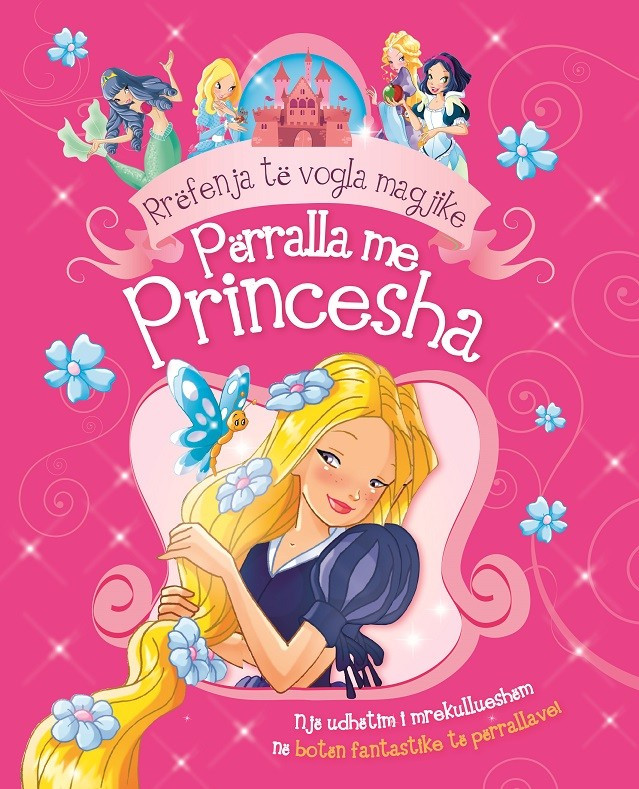 RRËFENJA TË VOGLA MAGJIKE - Përralla me princesha