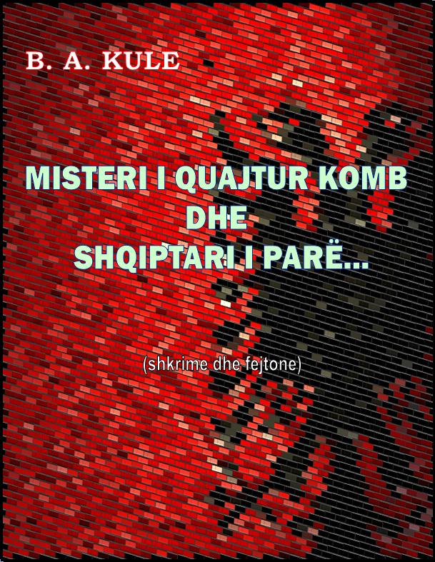 Misteri i quajtur komb dhe shqiptari i parë