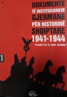 Dokumente të institucioneve gjermane për historinë shqiptare 1941 - 1944