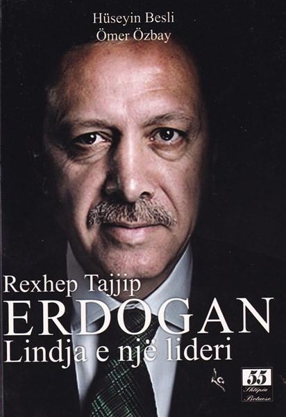Rexhep Taip Erdogan, lindja e nje lideri