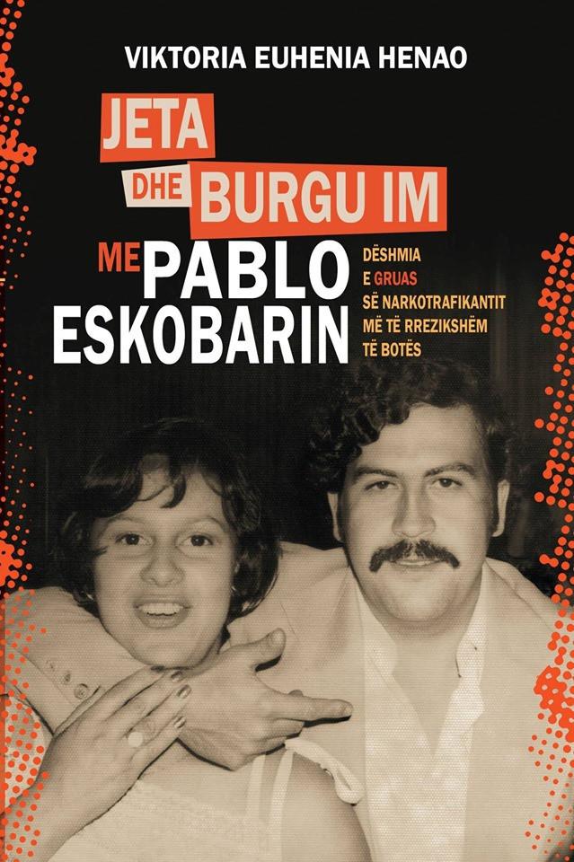 Jeta dhe burgu im me Pablo Eskobarin