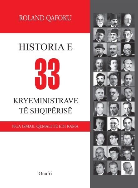 Historia e 33 kryeministrave të Shqipërisë