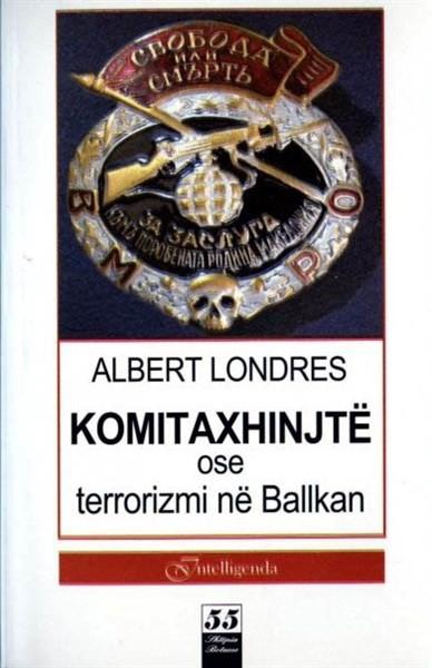 Komitaxhinjtë ose terrorizmi në Ballkan