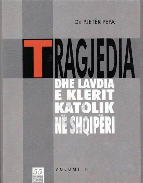 Tragjedia dhe lavdia e Kishës Katolike Vol. II