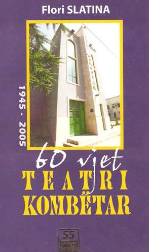 Gjashtëdhjetë vjet Teatri Kombëtar