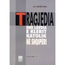 Tragjedia dhe lavdia e Kishës Katolike Vol. I