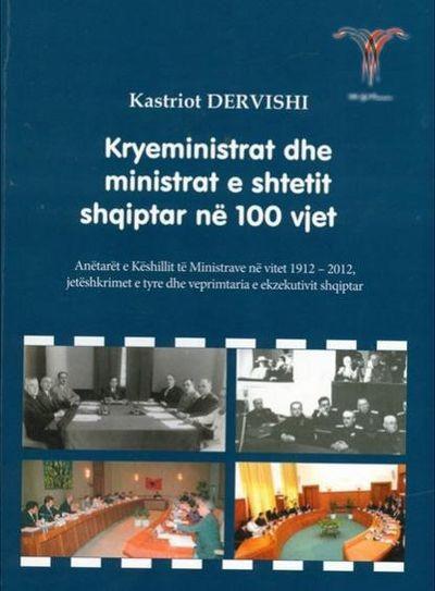 Kryeministrat dhe ministrat e shtetit shqiptar në 100 vjet