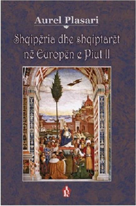Shqipëria dhe Shqiptarët në Europën e Piut të II