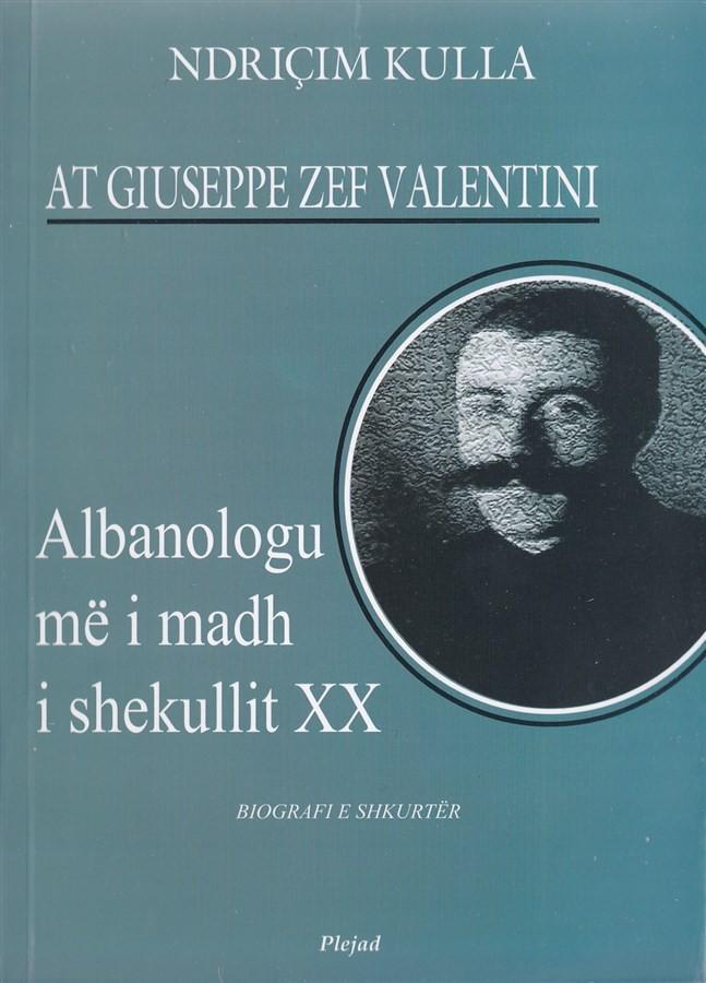 At Giuseppe Valentini - Albanologu më i madh i shek. XX