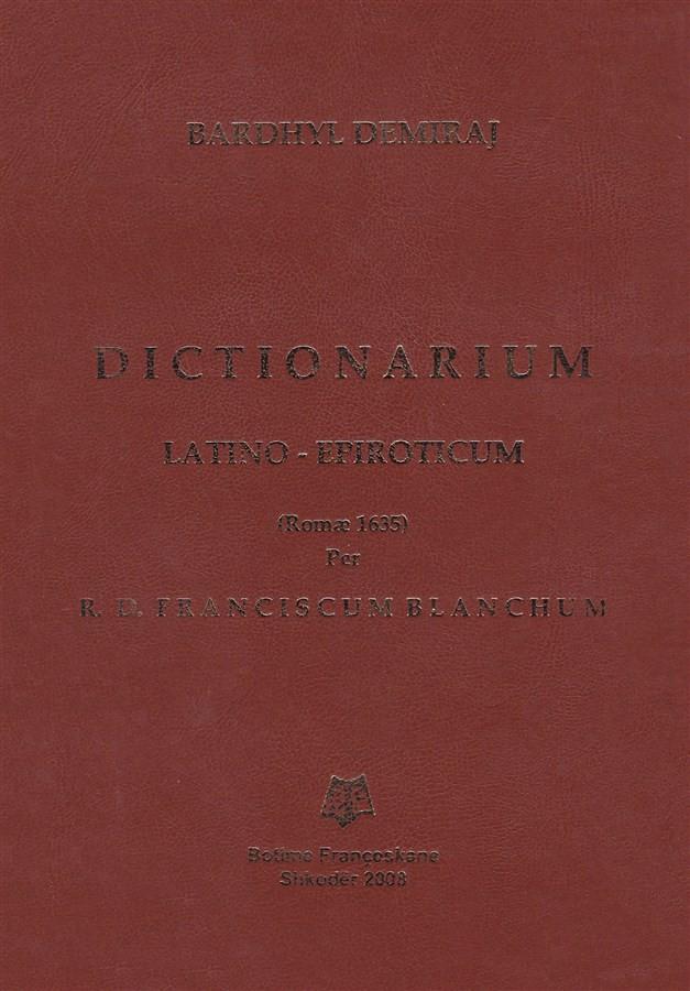 Dictionarium latino-epiroticum (Romæ 1635) per R. D. Franciscum Blanchum