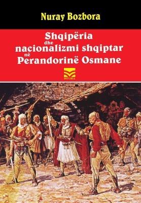 Shqipëria dhe nacionalizmi shqiptar në Perandorinë Osmane