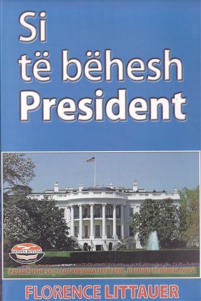 Si të bëhesh president