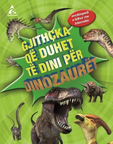 Gjithçka që duhet të dini për dinozaurët