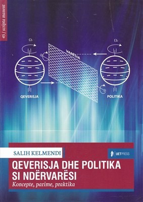 Qeverisja dhe politika si ndërvarësi: koncepte, parime, praktika