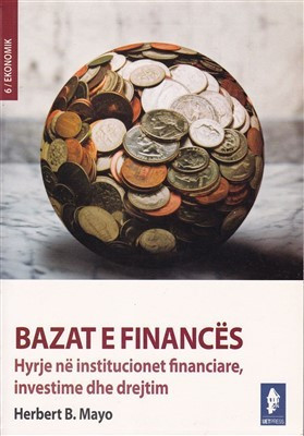 Bazat e financës. Hyrje në institucionet financiare, investime dhe drejtim