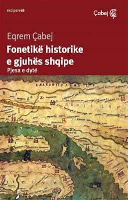 Fonetikë historike e gjuhës shqipe (Hyrje në historinë e gjuhës shqipe, Pjesa e dytë)