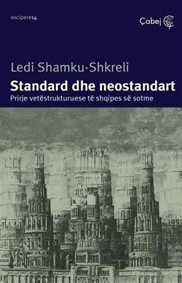 Standard e neostandart (Prirje vetëstrukturuese të shqipes së sotme)