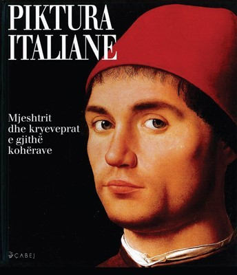 Piktura italiane - Mjeshtrit dhe kryeveprat e gjithë kohërave