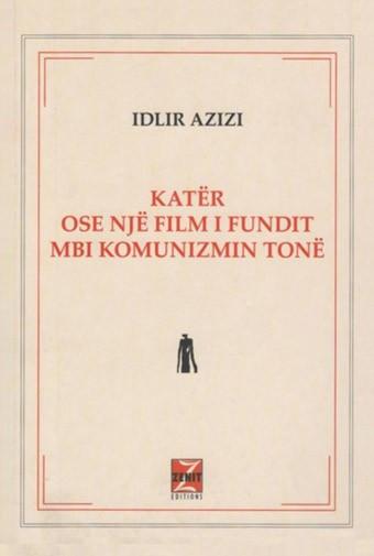 Katër ose një film i fundit mbi komunizmin tonë